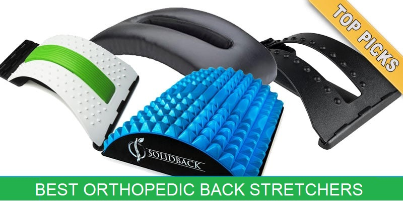Best Orthopedic Back Stretchers To Relieve Back Pain