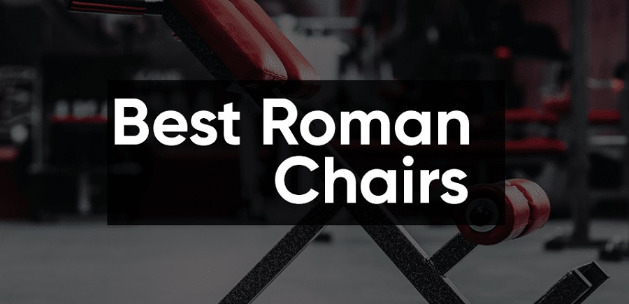 Best Roman Chairs (Hyperextension Benches)
